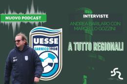 """""""Tutti pazzi per i Regionali"""", il podcast: ospite della seconda puntata Marcello Gozzini, direttore generale dell'Uesse Sarnico"""