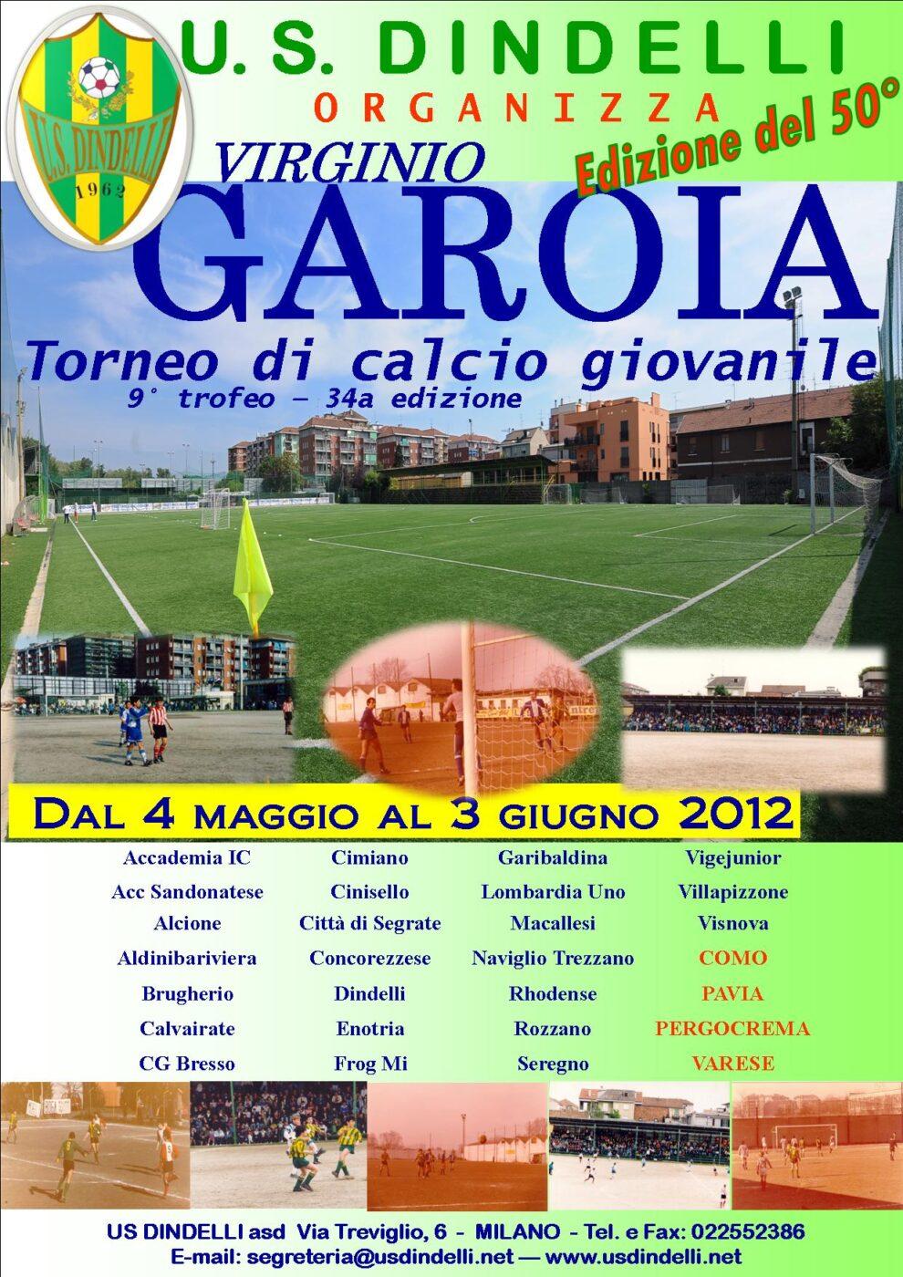 Il Trofeo Garoia 2012, organizzato in occasione del cinquantesimo anniversario della fondazione dell'U.S. Dindelli